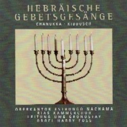 Hebräische Gebetsgesänge Chanukka Kiddusch